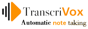 TranscriVox: Automatic note taking for one and all!
